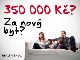 Reality show: Nový byt za 350 tisíc bez hypotéky. Je to reálné?
